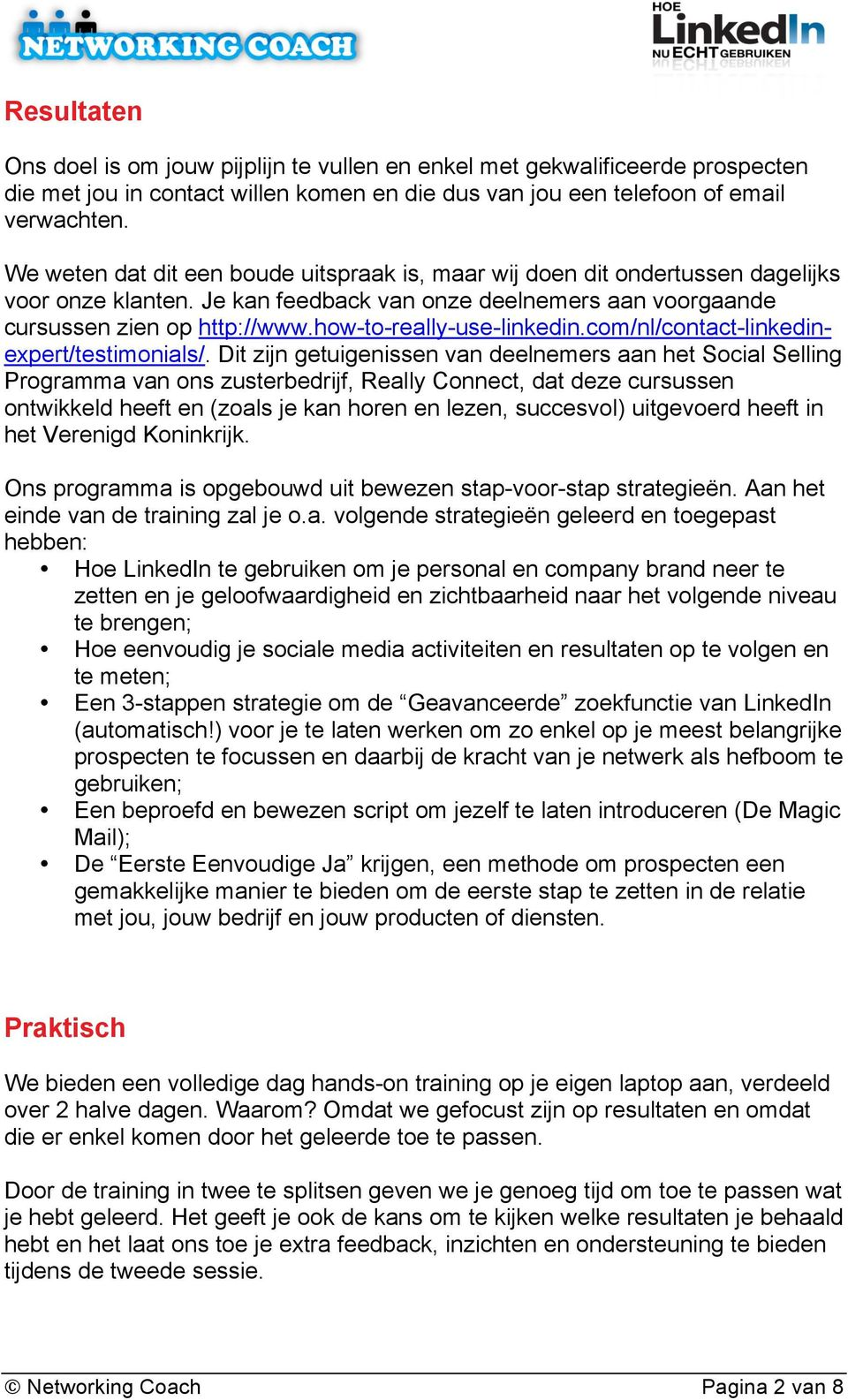how-to-really-use-linkedin.com/nl/contact-linkedinexpert/testimonials/.