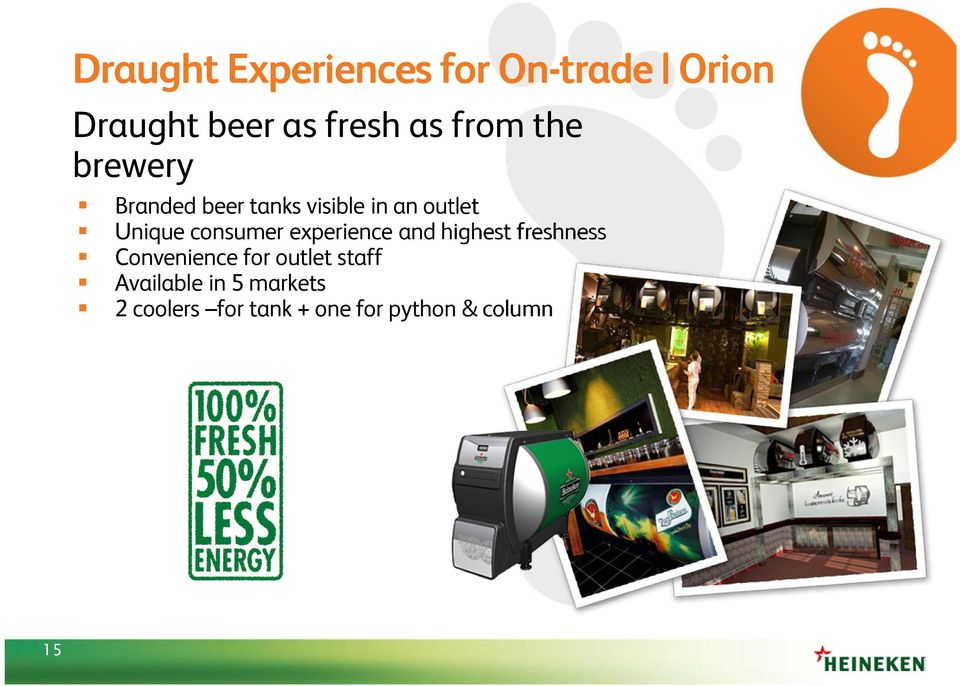 consumer experience and highest freshness Convenience for outlet