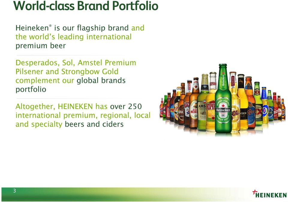 and Strongbow Gold complement our global brands portfolio Altogether, HEINEKEN