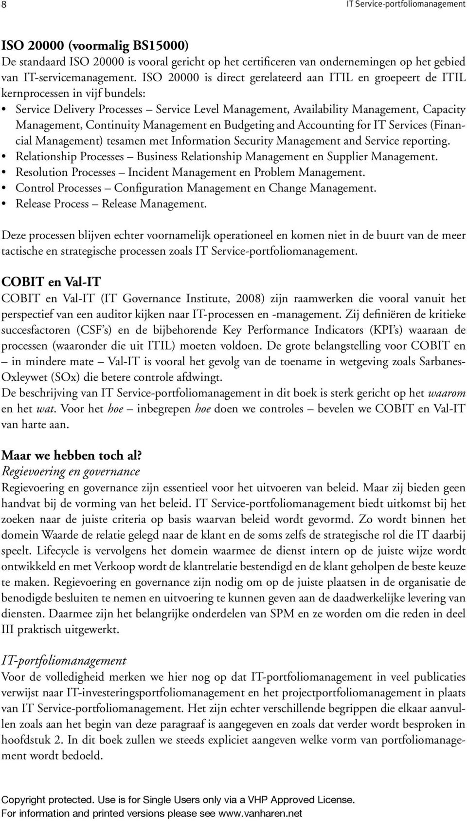Continuity Management en Budgeting and Accounting for IT Services (Financial Management) tesamen met Information Security Management and Service reporting.