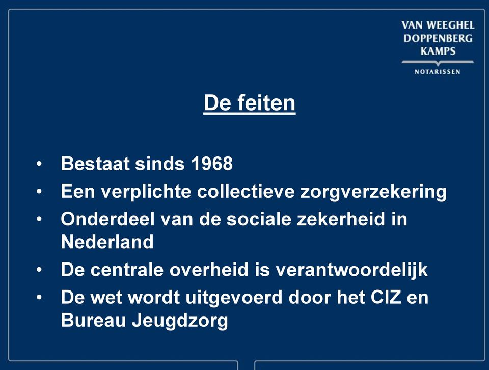 zekerheid in Nederland De centrale overheid is