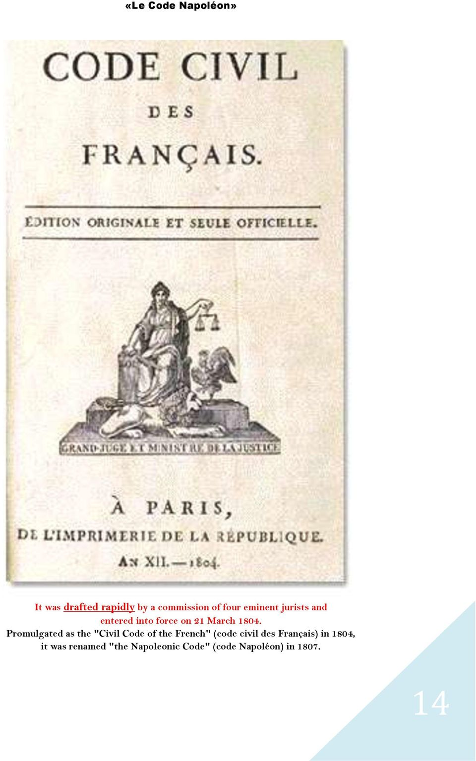 "Promulgated as the ""Civil Code of the French"" (code civil des"