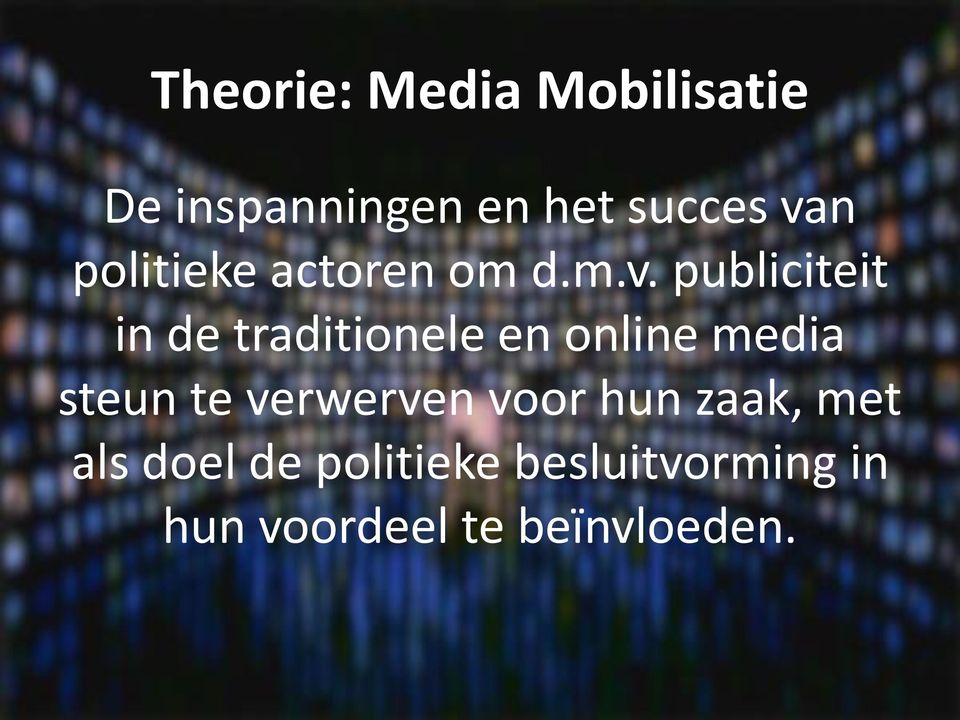 publiciteit in de traditionele en online media steun te