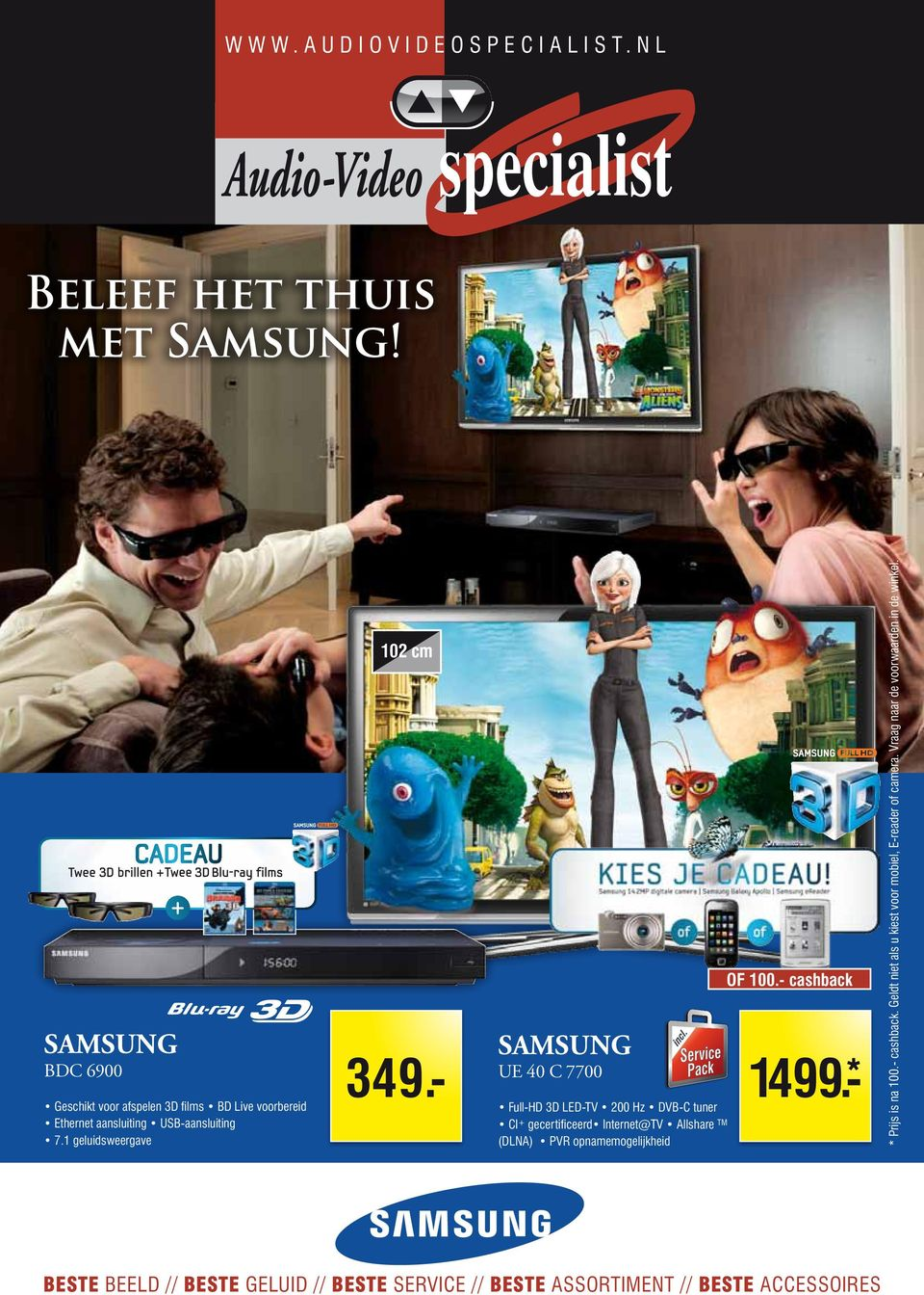 - Samsung UE 40 C 7700 Full-HD 3D LED-TV 200 Hz DVB-C tuner CI + gecertificeerd Internet@TV Allshare TM (DLNA) PVR opnamemogelijkheid OF 100.