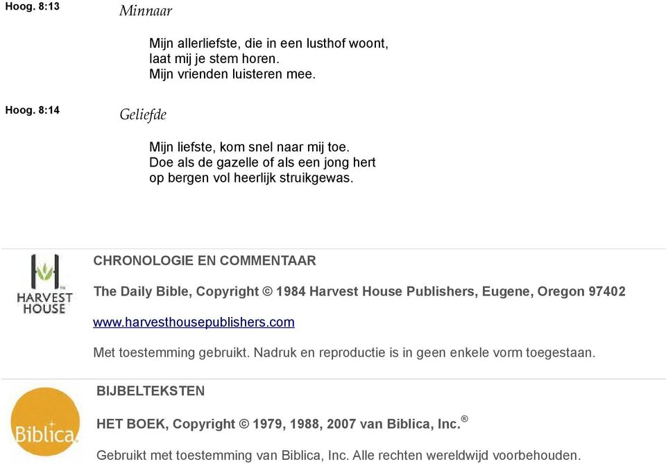 CHRONOLOGIE EN COMMENTAAR The Daily Bible, Copyright 1984 Harvest House Publishers, Eugene, Oregon 97402 www.harvesthousepublishers.