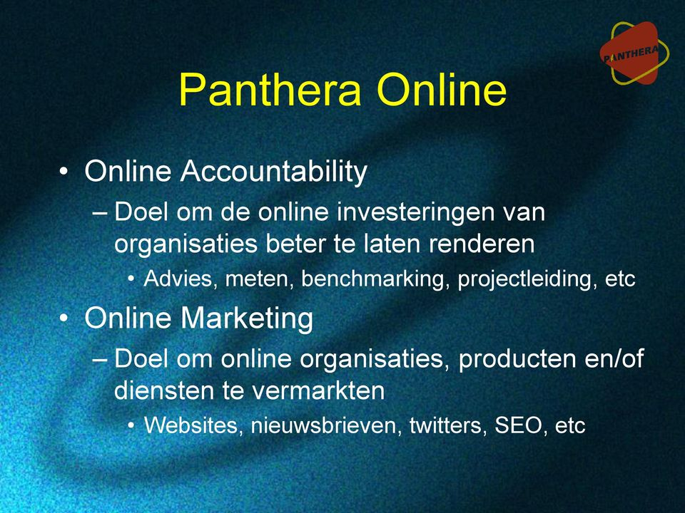 projectleiding, etc Online Marketing Doel om online organisaties,