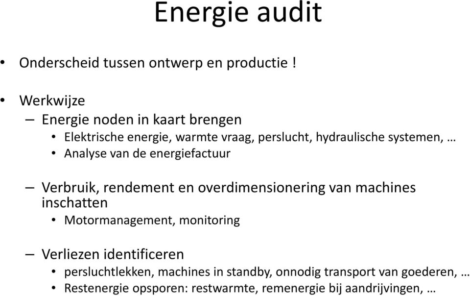Analyse van de energiefactuur Verbruik, rendement en overdimensioneringvan machines inschatten Motormanagement,