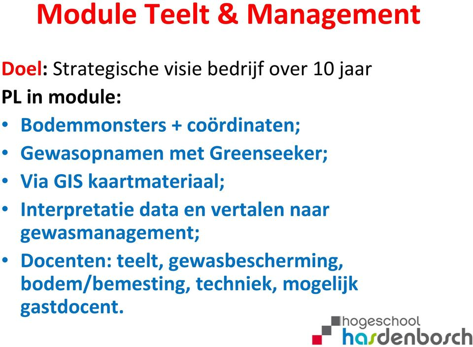 GIS kaartmateriaal; Interpretatie data en vertalen naar gewasmanagement;