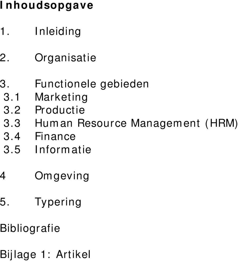 3 Human Resource Management (HRM) 3.4 Finance 3.
