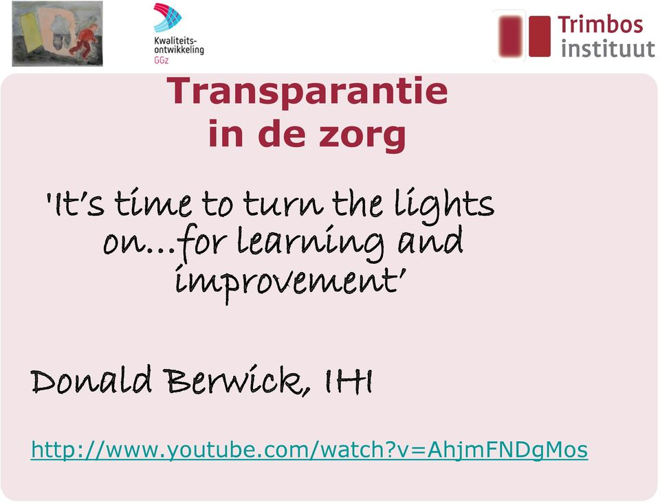 and improvement Donald Berwick, IHI