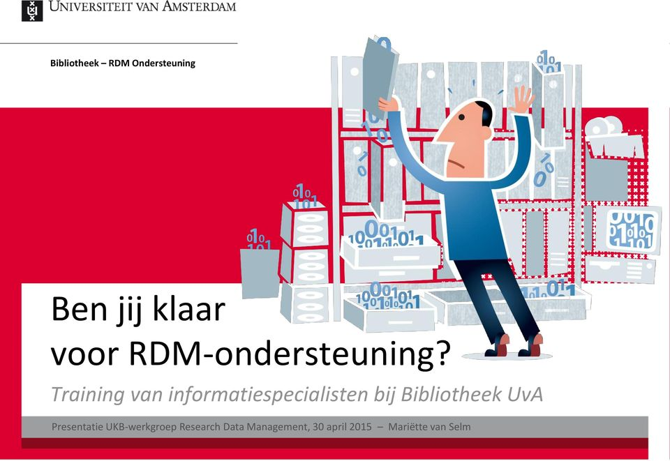 ... Bibliotheek & ICT Services RDM Support Website Service desk Training