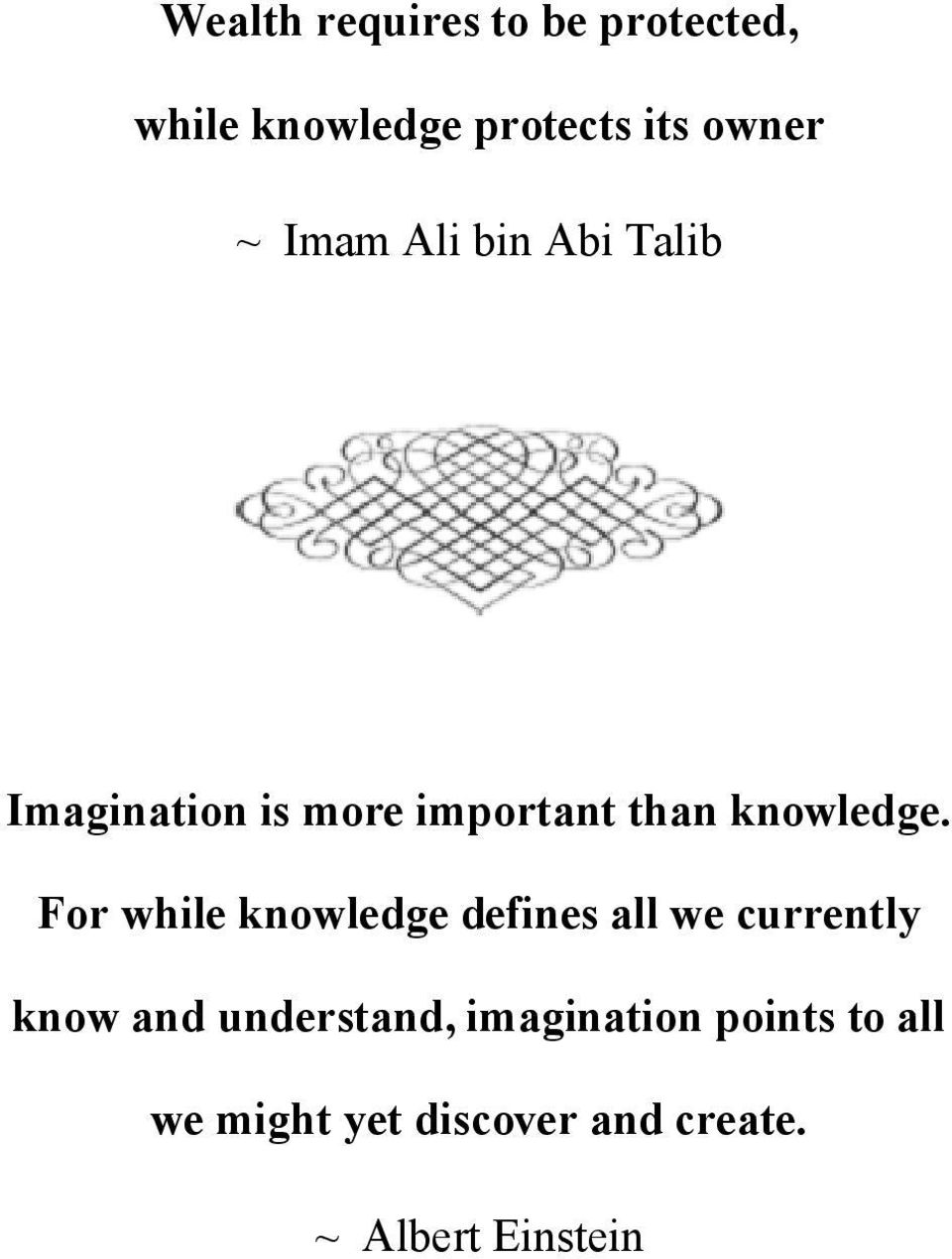 For while knowledge defines all we currently know and understand,