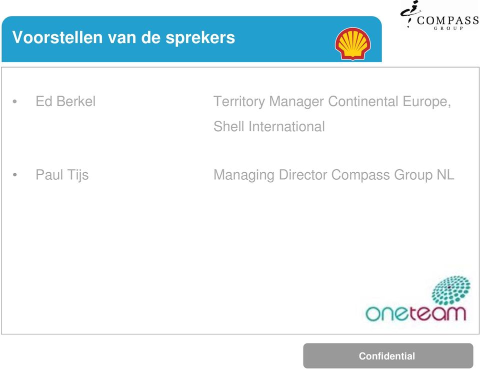 Continental Europe, Shell