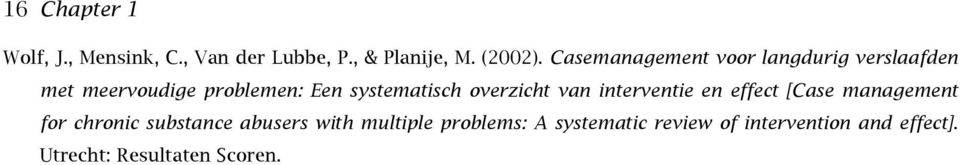 overzicht van interventie en effect [Case management for chronic substance abusers
