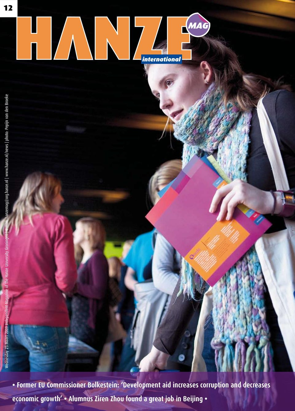 Wednesday 25 Maart 2009 Independent Magazine of the Hanze University