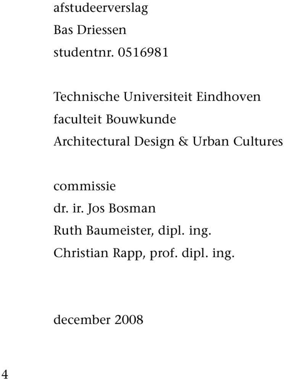 Bouwkunde Architectural Design & Urban Cultures commissie dr.