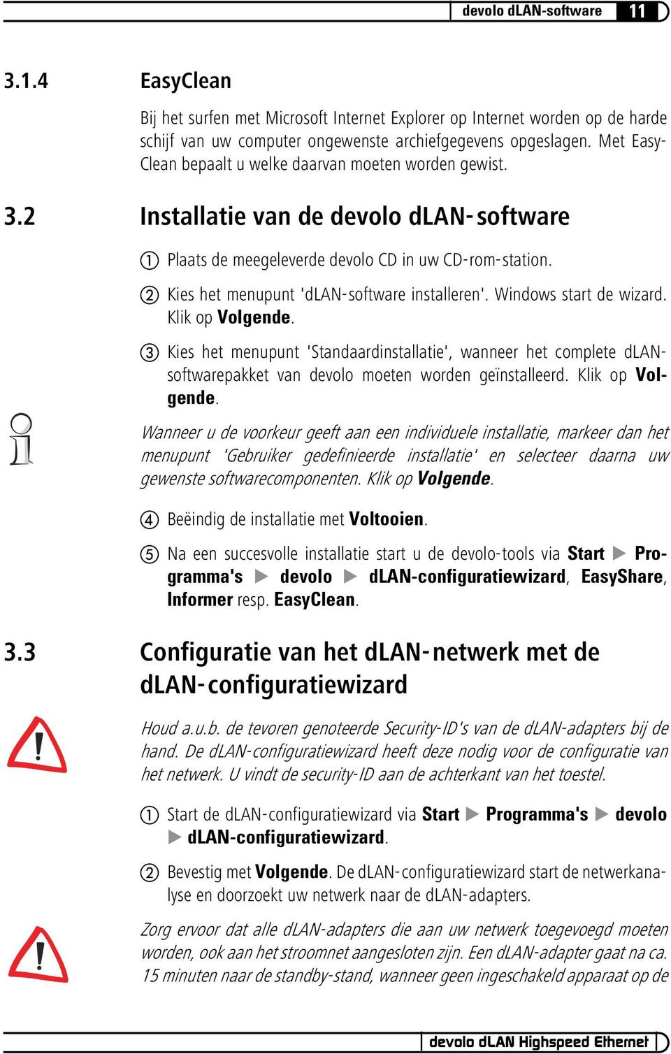 Kies het menupunt 'dlan-software installeren'. Windows start de wizard. Klik op Volgende.