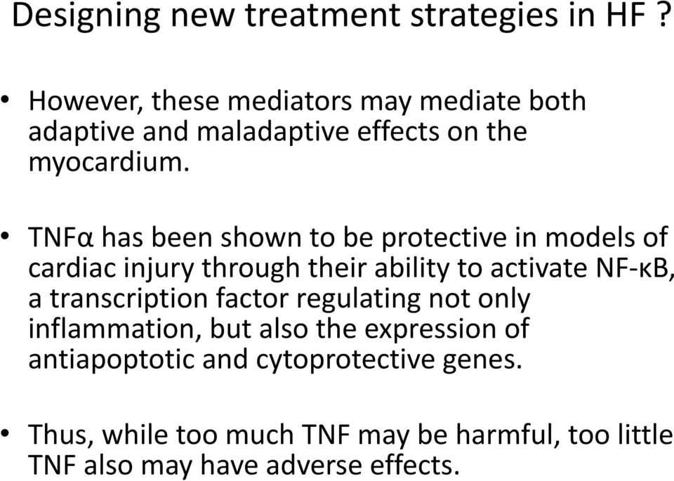 ! TNFα has been shown to be protective in models of cardiac injury through their ability to activate NF- κb, a