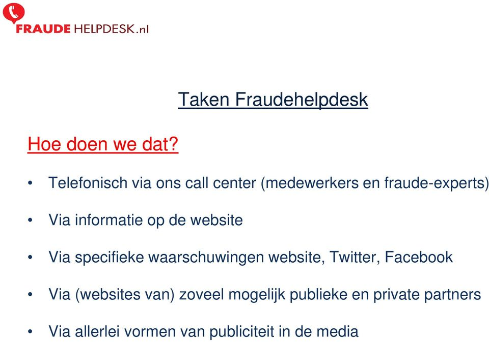 fraude-experts) Via informatie op de website Via specifieke waarschuwingen