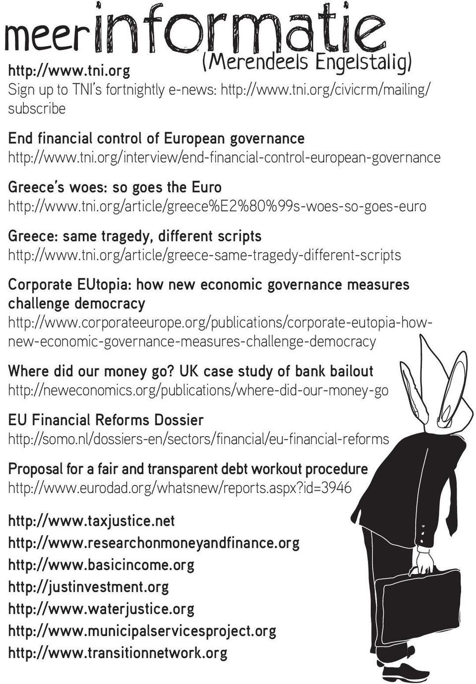 scripts http://wwwtniorg/article/greece-same-tragedy-different-scripts Corporate EUtopia: how new economic governance measures challenge democracy