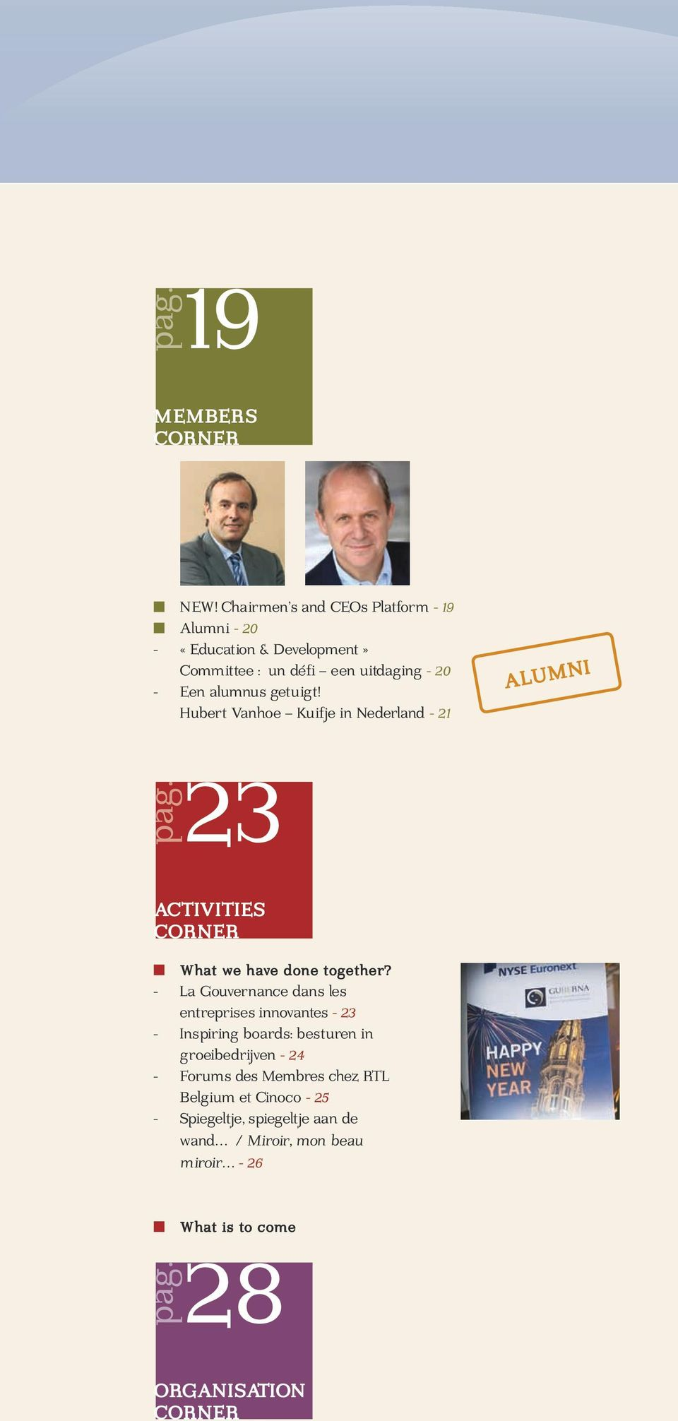getuigt! Hubert Vanhoe Kuifje in Nederland - 21 Alumni 23 Activities corner What we have done together?