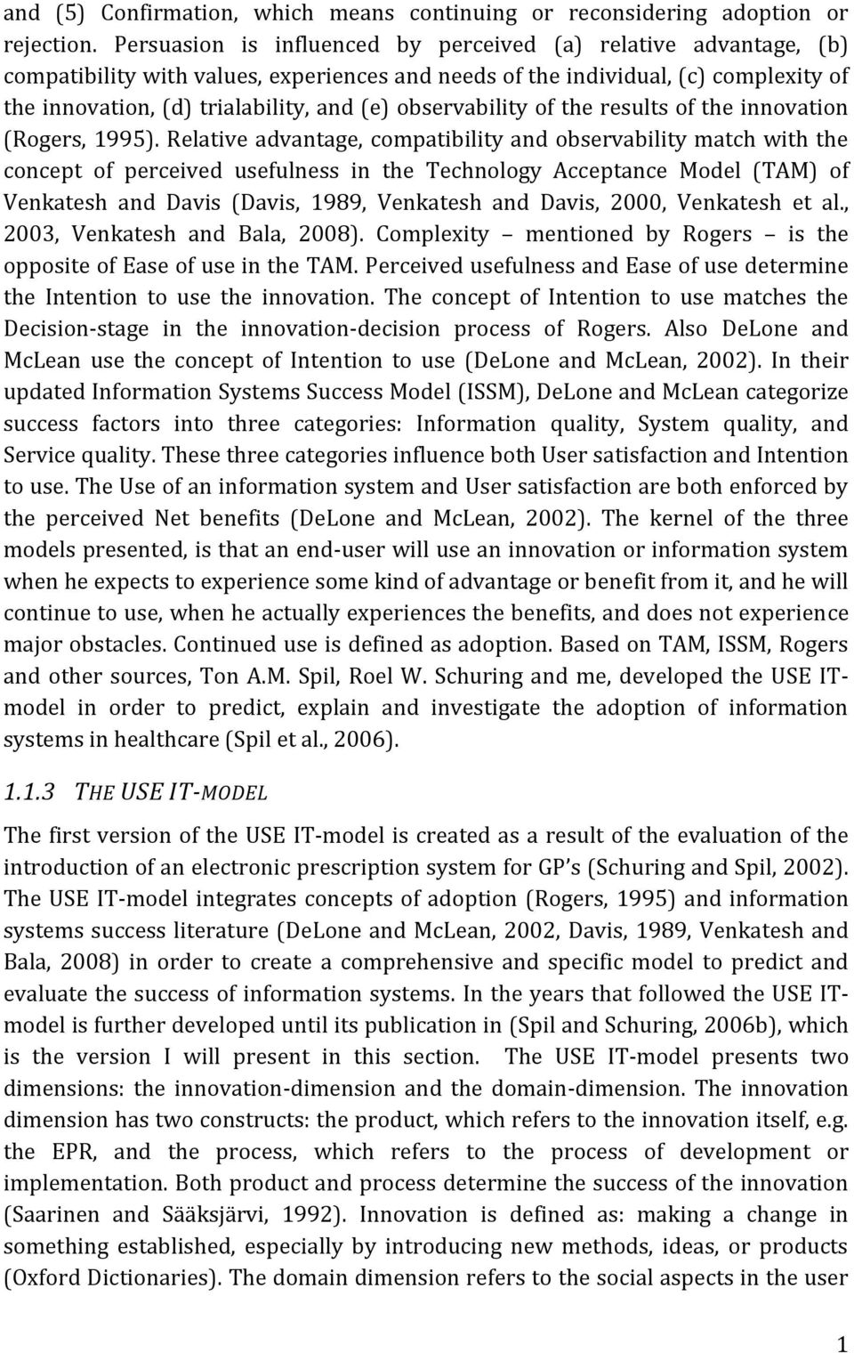 observability of the results of the innovation (Rogers, 1995).