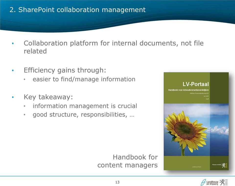 to find/manage information Key takeaway: information management is