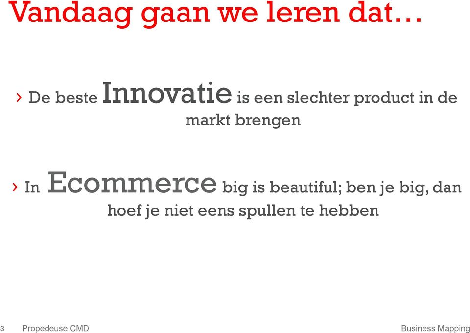 Ecommerce big is beautiful; ben je big, dan