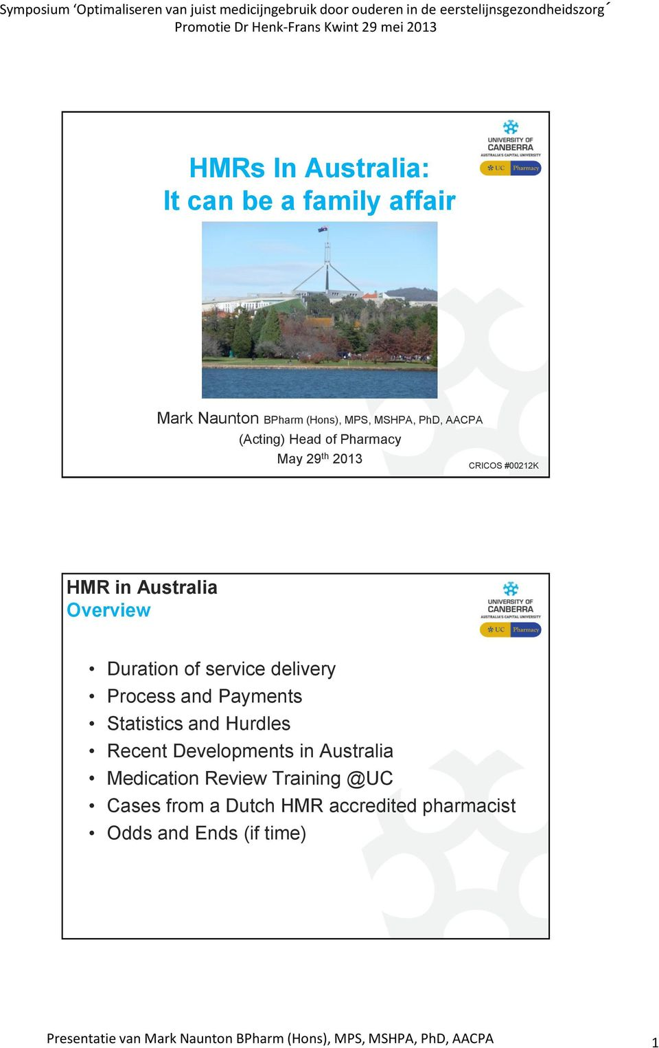 Statistics and Hurdles Recent Developments in Australia Medication Review Training @UC Cases from a Dutch