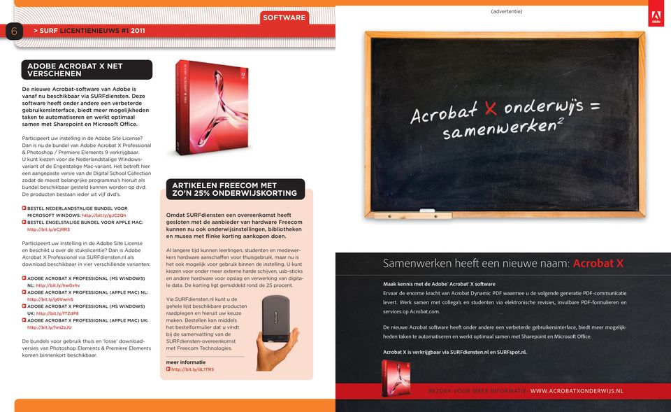 Participeert uw instelling in de Adobe Site License? Dan is nu de bundel van Adobe Acrobat X Professional & Photoshop / Premiere Elements 9 verkrijgbaar.