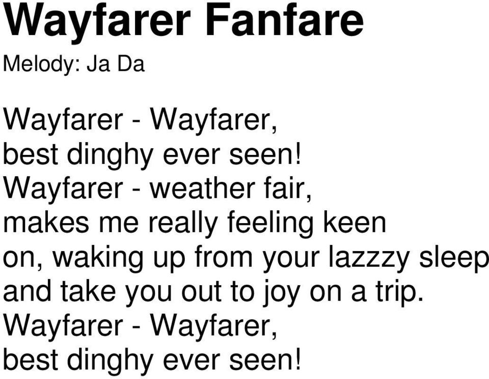 Wayfarer - weather fair, makes me really feeling keen on,