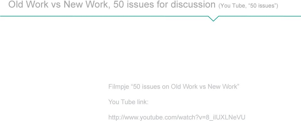 50 issues on Old Work vs New Work You Tube
