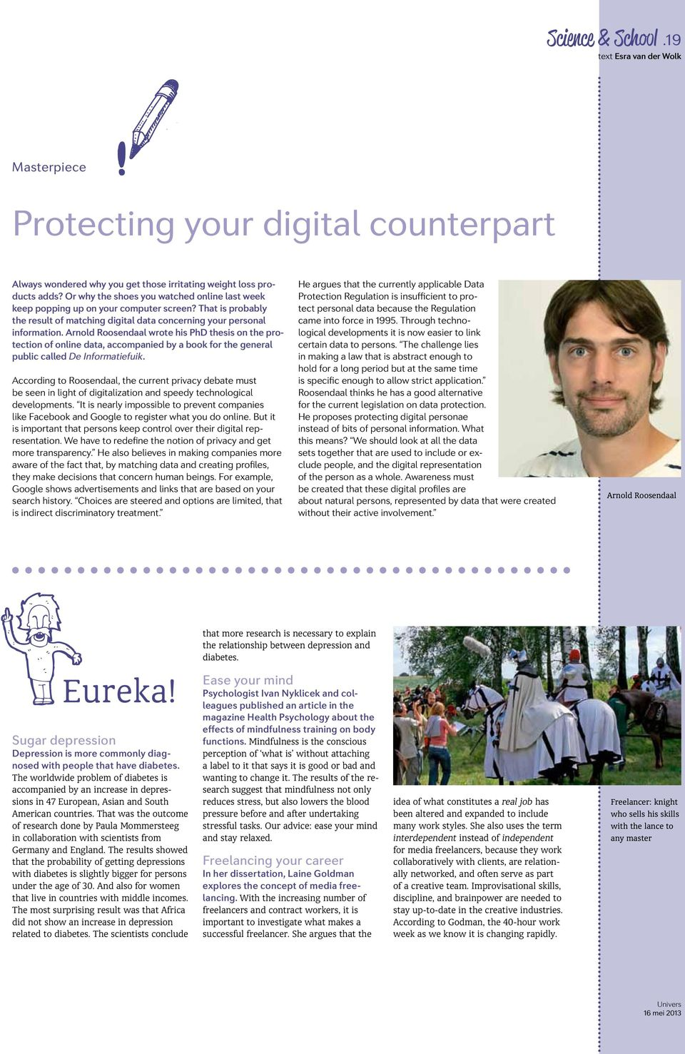 Arnold Roosendaal wrote his PhD thesis on the protection of online data, accompanied by a book for the general public called De Informatiefuik.