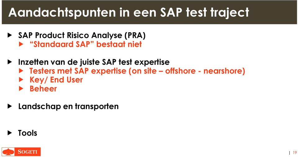 SAP test expertise Testers met SAP expertise (on site offshore