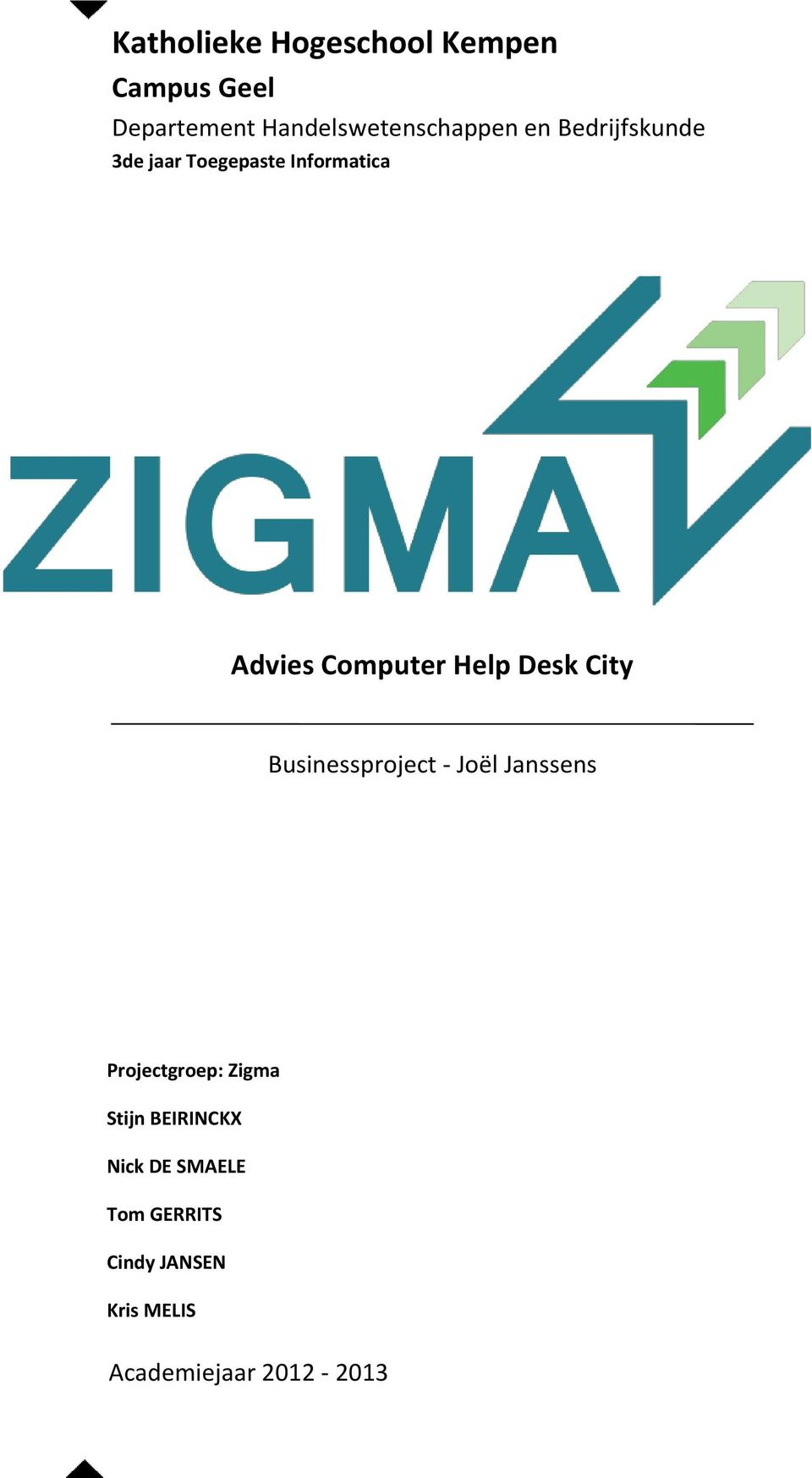 Desk City Businessproject - Joël Janssens Projectgroep: Zigma Stijn