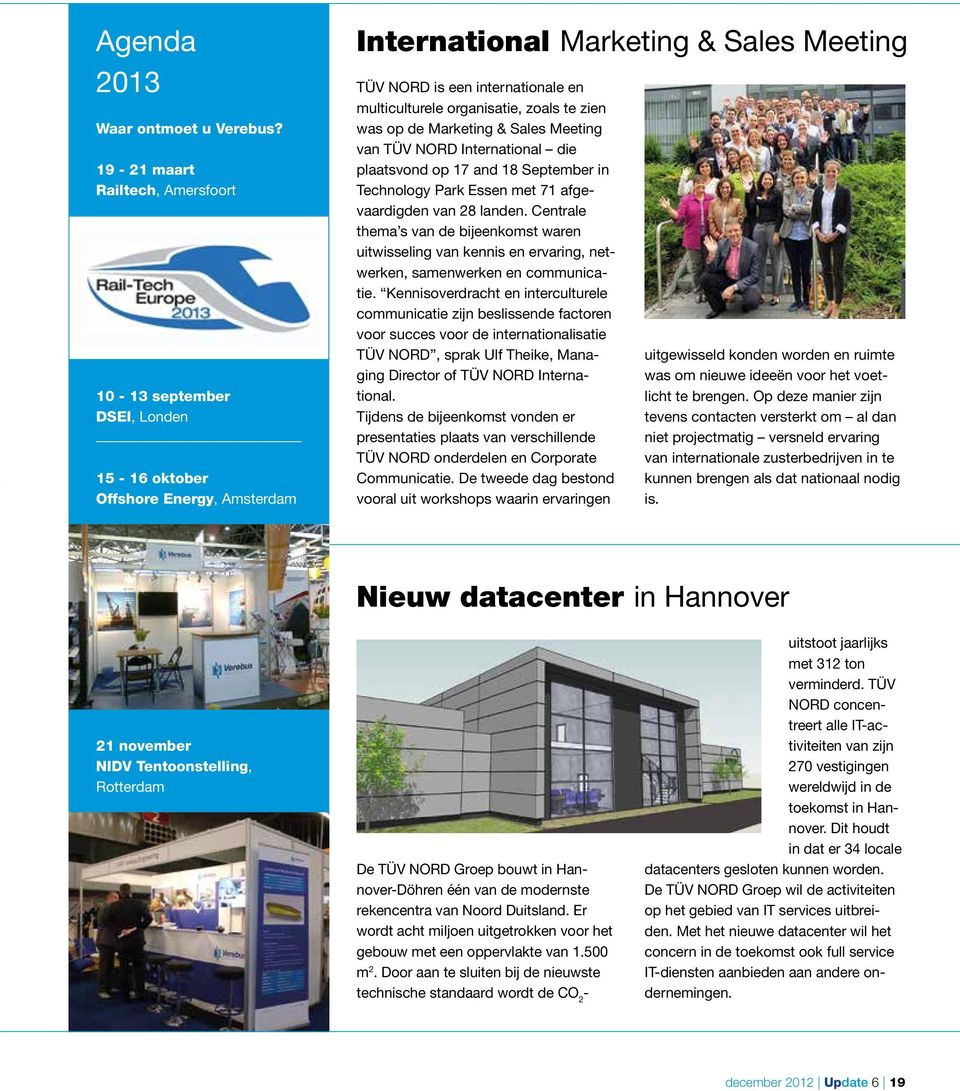 organisatie, zoals te zien was op de Marketing & Sales Meeting van TÜV NORD International die plaatsvond op 17 and 18 September in Technology Park Essen met 71 afgevaardigden van 28 landen.