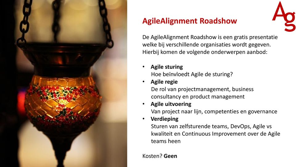 Agile regie De rol van projectmanagement, business consultancy en product management Agile uitvoering Van project naar lijn,