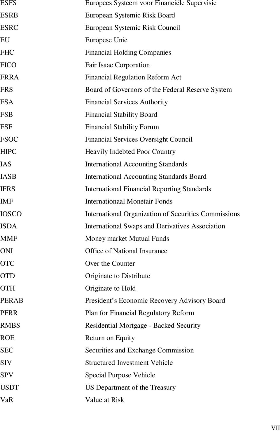 System Financial Services Authority Financial Stability Board Financial Stability Forum Financial Services Oversight Council Heavily Indebted Poor Country International Accounting Standards