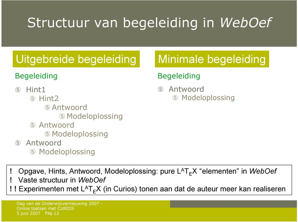 Antwoord ➄ Modeloplossing! Opgave, Hints, Antwoord, Modeloplossing: pure L A T E X elementen in WebOef!