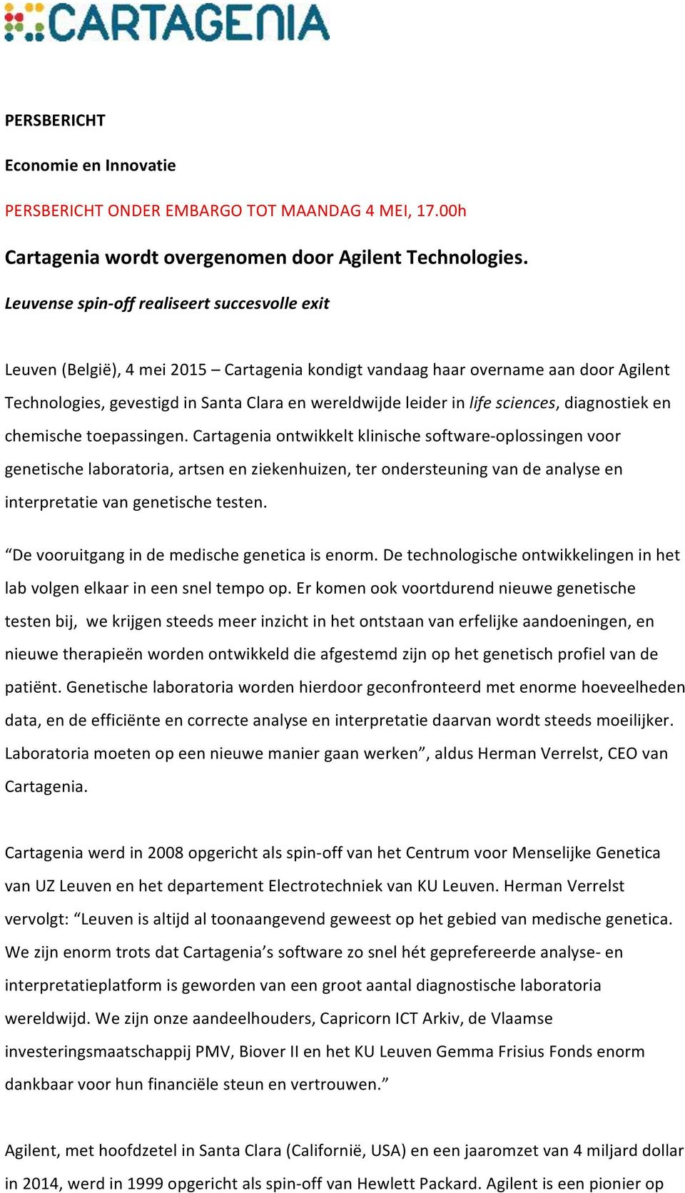 life sciences, diagnostiek en chemische toepassingen.