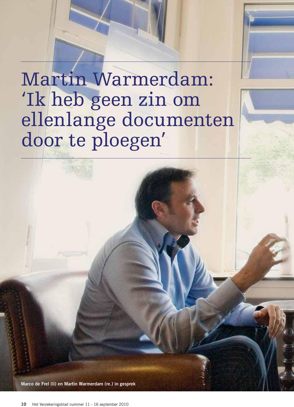 de Frel (li) en Martin Warmerdam (re.