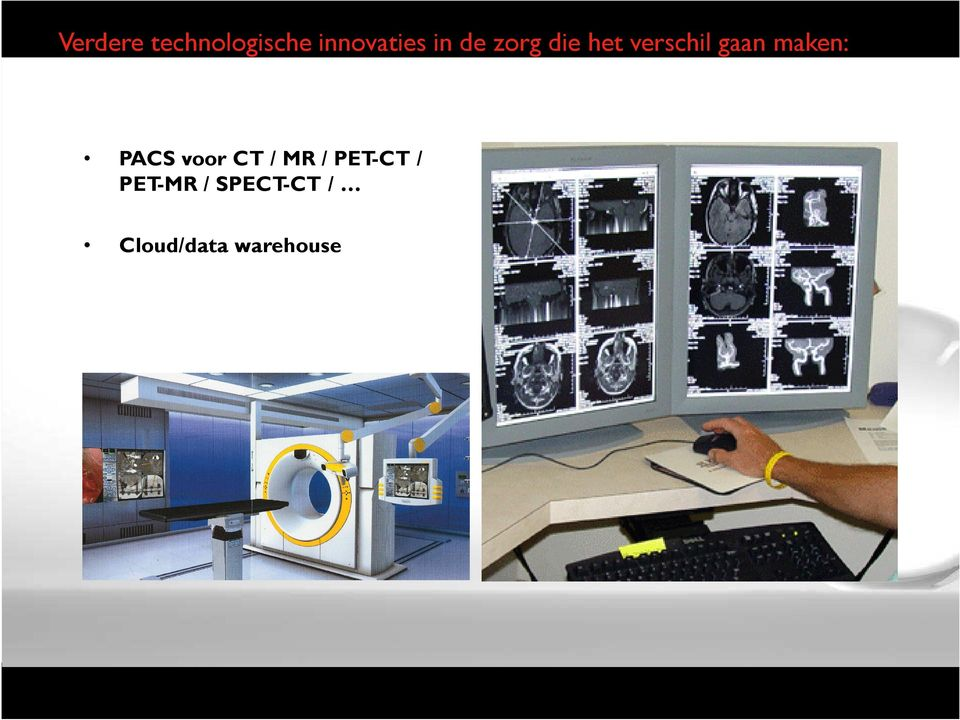 maken: PACS voor CT / MR / PET-CT /