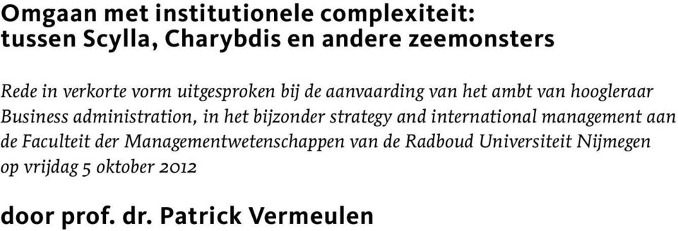 administration, in het bijzonder strategy and international management aan de Faculteit der