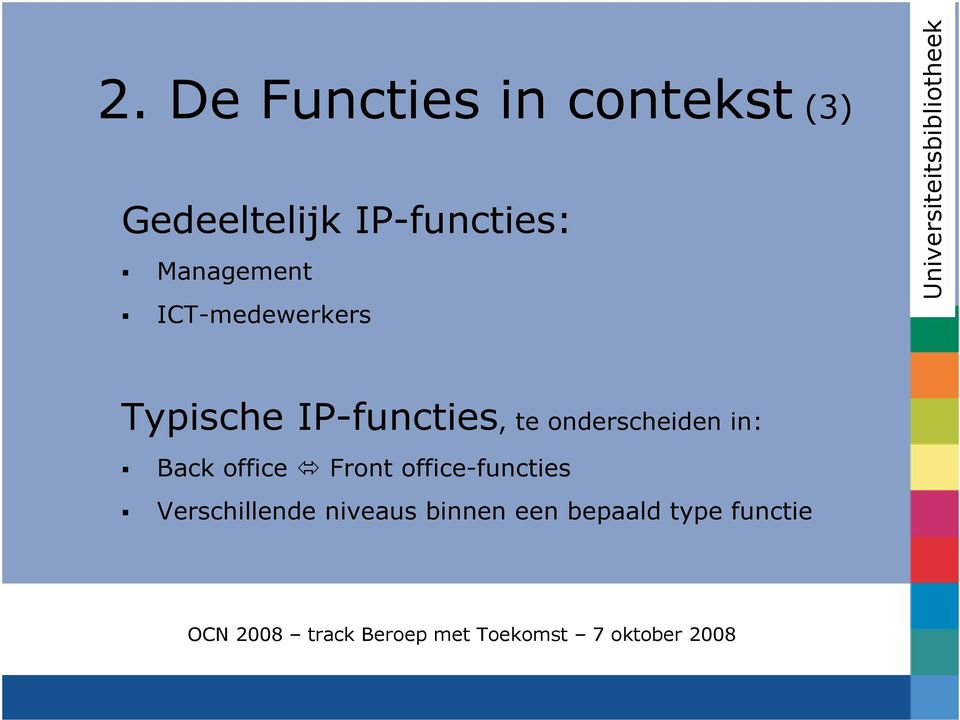IP-functies, te onderscheiden in: Back office Front