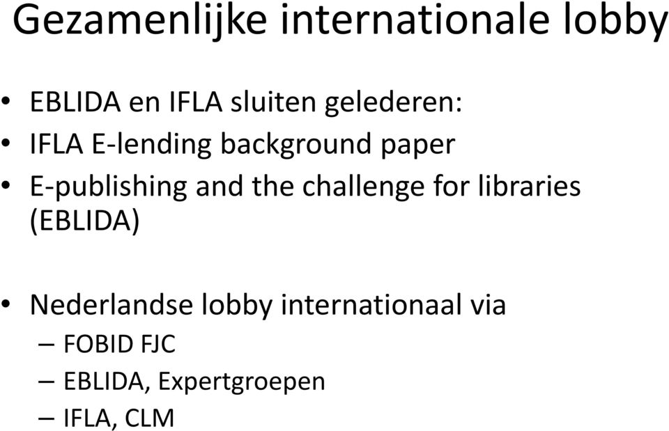 and the challenge for libraries (EBLIDA) Nederlandse