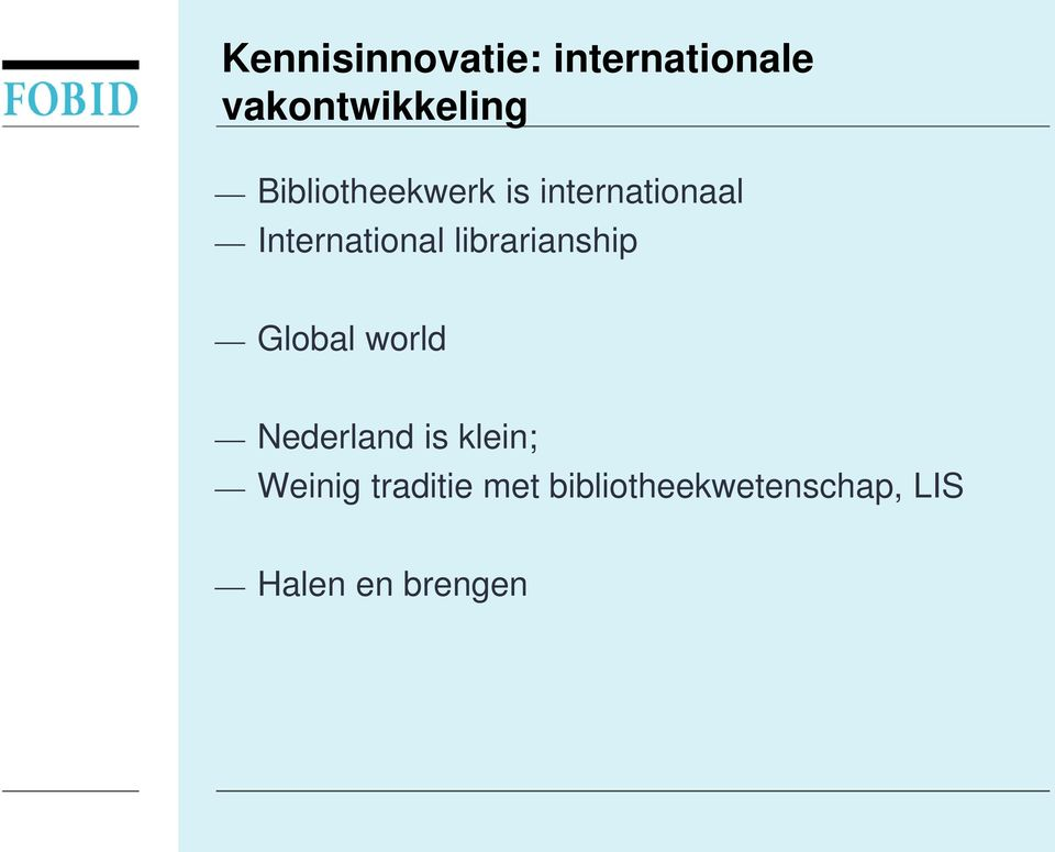 librarianship Global world Nederland is klein;