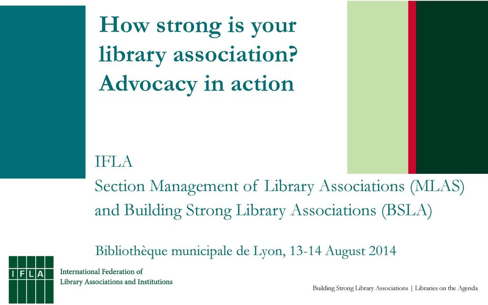 (MLAS) and Building Strong Library Associations (BSLA) Bibliothèque