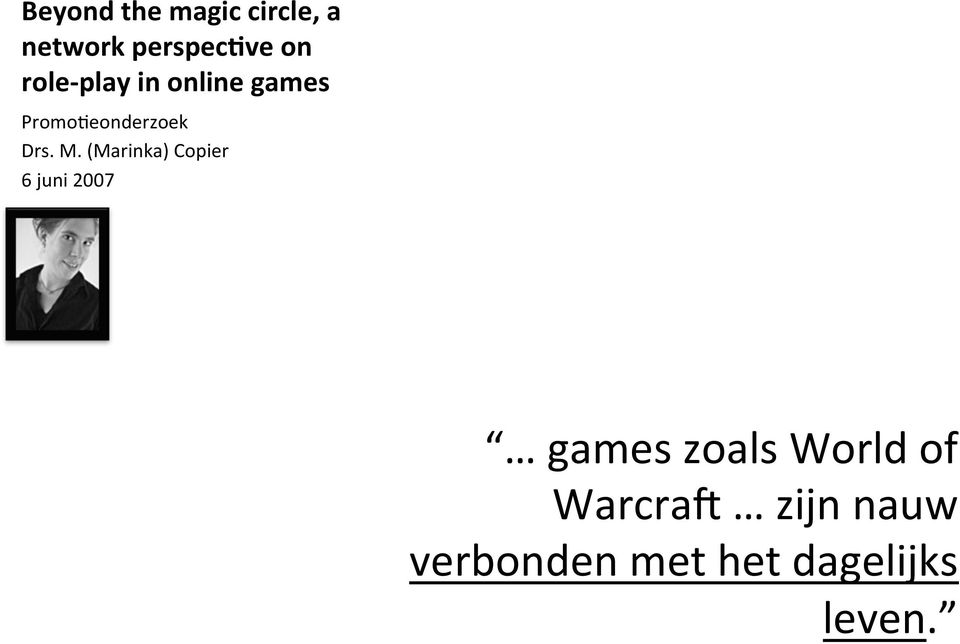 (Marinka) Copier 6 juni 2007 games zoals World of