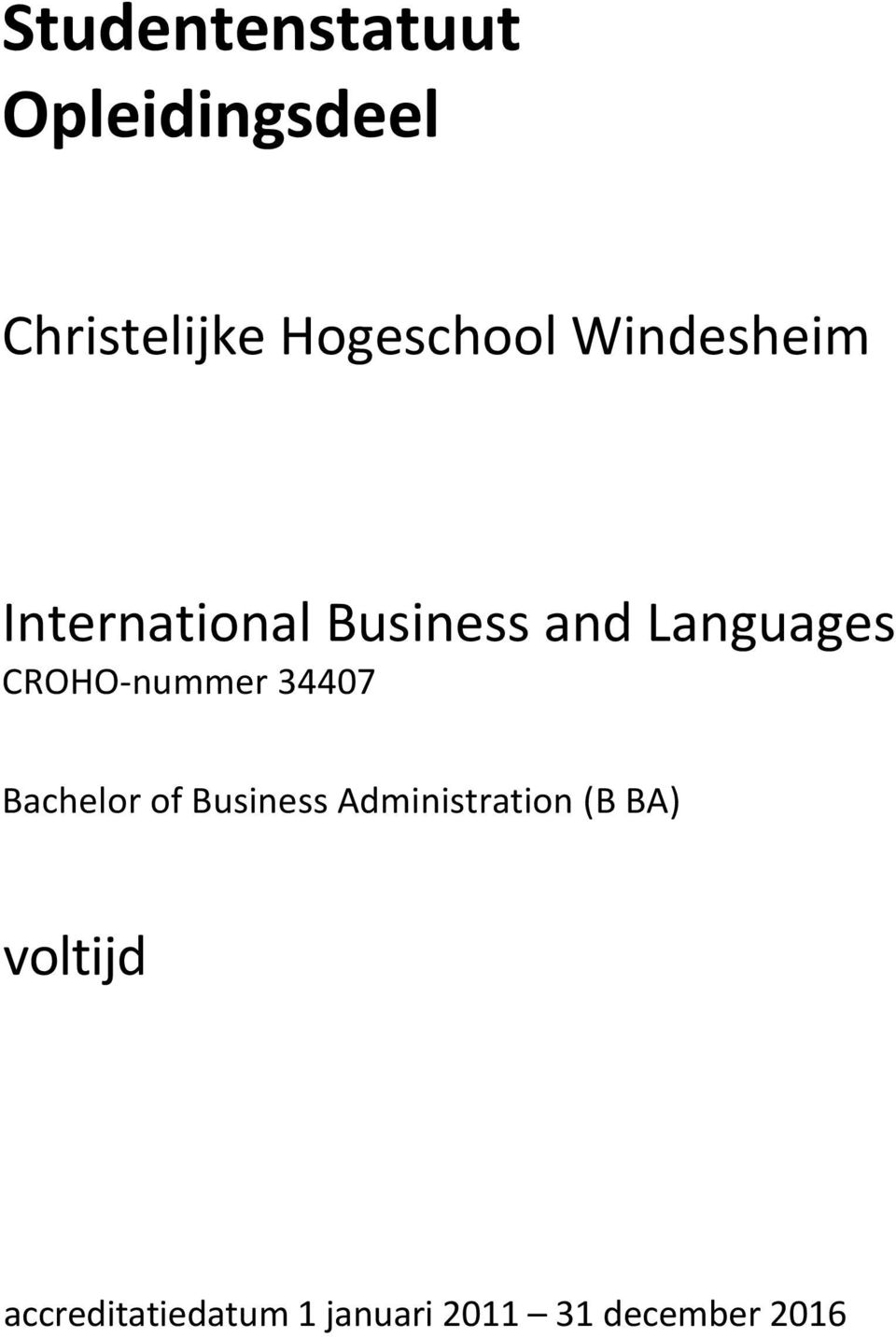 CROHO-nummer 34407 Bachelor of Business Administration