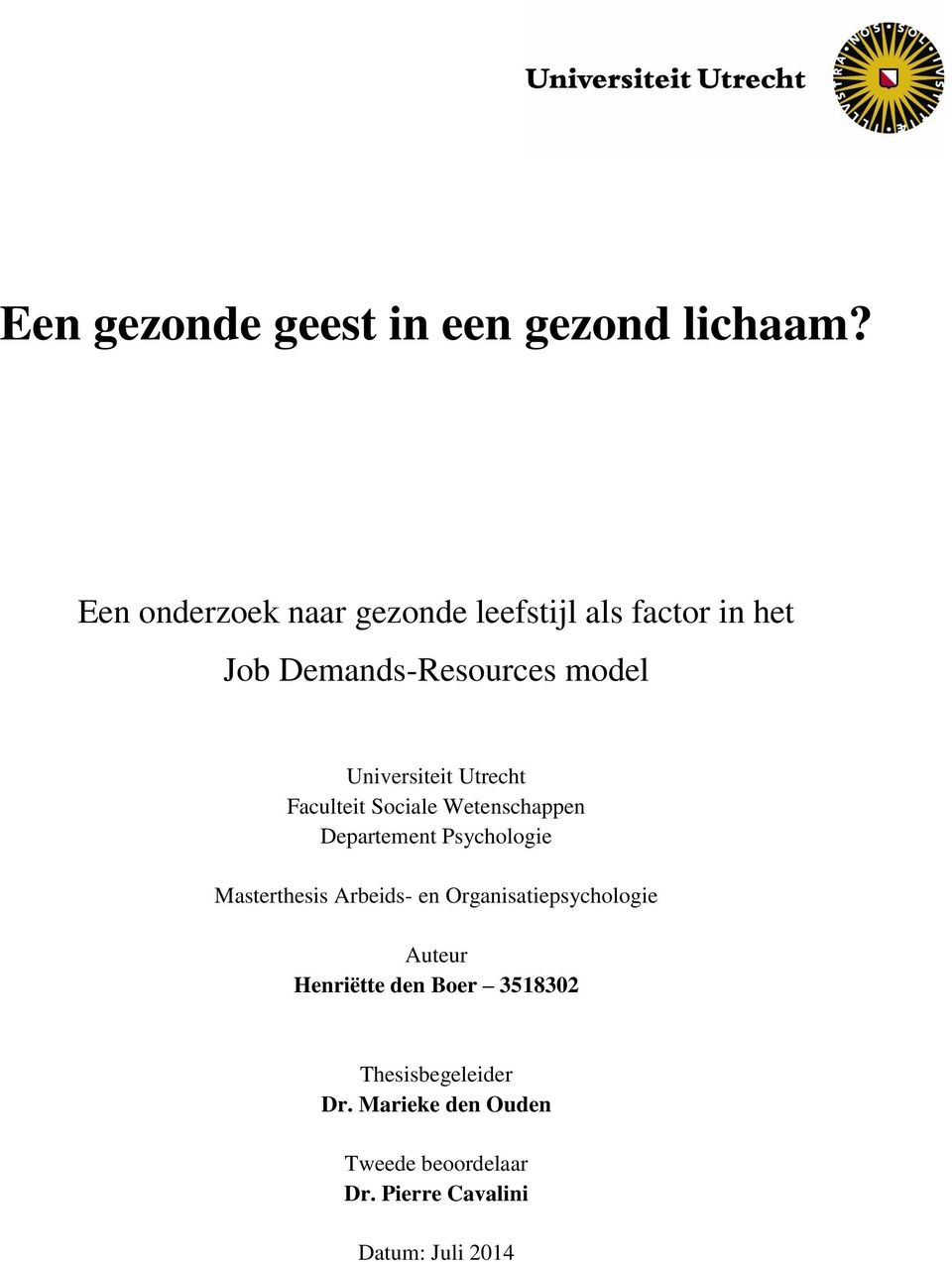 Universiteit Utrecht Faculteit Sociale Wetenschappen Departement Psychologie Masterthesis
